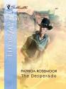 The Desperado - Patricia Rosemoor
