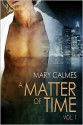 A Matter of Time, Vol. 1 (#1-2) - Mary Calmes
