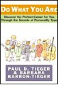 Do What You Are: Discover the Perfect Career for You Through the Secrets of Personality Type - Paul D. Tieger, Barbara Barron-Tieger