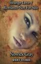 Strange Love / Romance Not For Sale: Short Stories - Nowick Gray