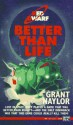 Better than Life - Grant Naylor