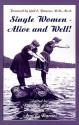 Single Women - Alive and Well! - Dianne Lorang, Ann E. Byrnes