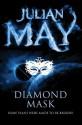 Diamond Mask: Galactic Milieu 2 (The Galactic Milieu Trilogy) - Julian May