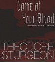 Some of Your Blood - Theodore Sturgeon, Anthony Heald, Malcolm Hillgartner
