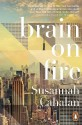 Brain On Fire: My Month of Madness - Susannah Cahalan
