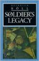 A Soldier's Legacy - Heinrich Böll, Leila Vennewitz