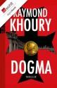 Dogma (German Edition) - Raymond Khoury, Anja Schünemann