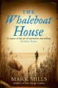 The Whaleboat House - Mark Mills