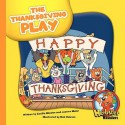 The Thanksgiving Play (Herbster Readers) - Cecilia Minden, Joanne Meier, Bob Ostrom