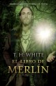 El libro de Merlín - T.H. White