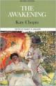 The Awakening - Kate Chopin, Nancy A. Walker