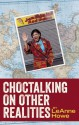 Choctalking on Other Realities - LeAnne Howe