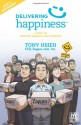 Delivering Happiness: A Path to Profits, Passion, and Purpose; A Round Table Comic - Tony Hsieh, Rob Ten Pas