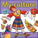 My Culture - Bobbie Kalman