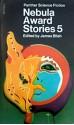Nebula Award Stories 5 - Harlan Ellison, Ursula K. Le Guin, Alexei Panshin, Robert Silverberg, Theodore Sturgeon, Larry Niven, James Blish, Samuel R. Delany, D. Suvin