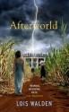 Afterworld - Lois Walden