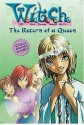 The Return of a Queen (W.I.T.C.H., #12) - Elizabeth Lenhard, Kate Egan