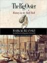 The Big Oyster: History on the Half Shell (Audio) - Mark Kurlansky, John H. Mayer