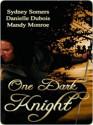 One Dark Knight - Sydney Somers, Mandy Monroe, Danielle Dubois