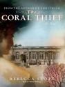 The Coral Thief - Rebecca Stott, Simon Prebble