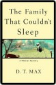 The Family That Couldn't Sleep: A Medical Mystery - D.T. Max