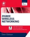 Zigbee Wireless Networking - Drew Gislason