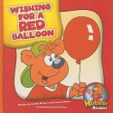 Wishing for a Red Balloon (Herbster Readers: Level One) - Cecilia Minden, Bob Ostrom, Joanne Meier
