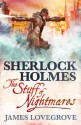 Sherlock Holmes: The Stuff of Nightmares - James Lovegrove