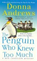 The Penguin Who Knew Too Much (Meg Langslow #8) - Donna Andrews