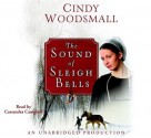 The Sound of Sleigh Bells: A Romance from the Heart of Amish Country - Cindy Woodsmall, Cassandra Campbell