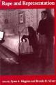 Rape and Representation - Lynn A. Higgins, Nancy K. Miller, Carolyn G. Heilbrun, Brendo R. Silver