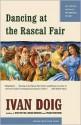 Dancing at the Rascal Fair - Ivan Doig