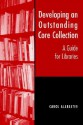 Developing an Outstanding Core Collection: A Guide for Public Libraries - Carol Alabaster