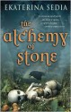 The Alchemy of Stone - Ekaterina Sedia