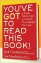 You've GOT to Read This Book!: 55 People Tell the Story of the Book That Changed Their Life - Jack Canfield, Gay Hendricks, Carol Kline