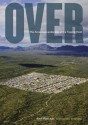 Over: The American Landscape at the Tipping Point - Alex Maclean, Bill McKibben