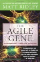The Agile Gene: How Nature Turns on Nurture - Matt Ridley
