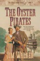 The Oyster Pirates (The Wells Fargo Trail , No 6) - Jim Walker