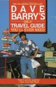 Dave Barry's Only Travel Guide You'll Ever Need - Dave Barry, Patrick O'Brein