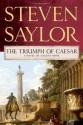 The Triumph of Caesar: A Novel of Ancient Rome (Novels of Ancient Rome) - Steven Saylor