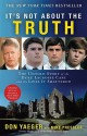 It's Not About the Truth: The Untold Story of the Duke Lacrosse Case and the Lives It Shattered - Don Yaeger, Mike Pressler