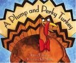 A Plump And Perky Turkey - Teresa Bateman