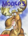 Moose's loose tooth - Jacqueline A. Clarke, Bruce McNally