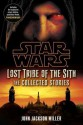Lost Tribe of the Sith: Star Wars: The Collected Stories - John Jackson Miller