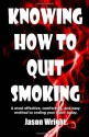 Knowing How to Quit Smoking - Jason Wright