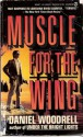 Muscle for the Wing - Daniel Woodrell