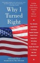 Why I Turned Right: Leading Baby Boom Conservatives Chronicle Their Political Journeys - Mary Eberstadt