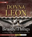 Beastly Things: A Commissario Guido Brunetti Mystery - Donna Leon