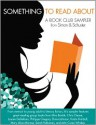 Something to Read About: A Book Club Sampler from Simon & Schuster - Philippa Gregory, Mira Bartok, Chris Cleave, Sarah Pekkanen