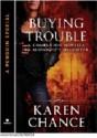 Buying Trouble (Dorina Basarab, #1.1) - Karen Chance